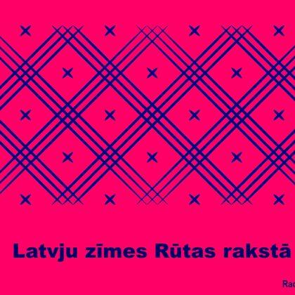 Latvju zīmes Rūtas rakstā